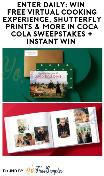 Enter Daily: Win FREE Virtual Cooking Experience, Shutterfly Prints & More in Coca Cola Sweepstakes + Instant Win