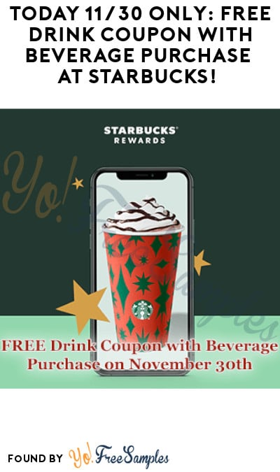 Today 11/30 Only: FREE Drink Coupon with Beverage Purchase at Starbucks! (Rewards Required)