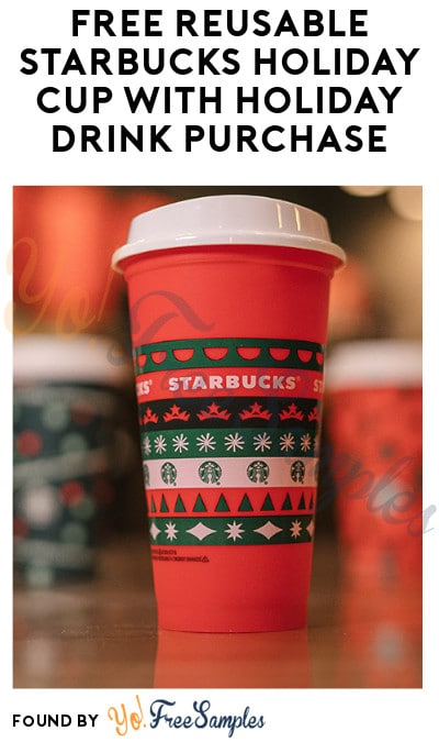 FREE Reusable Starbucks Holiday Cup with Holiday Drink Purchase
