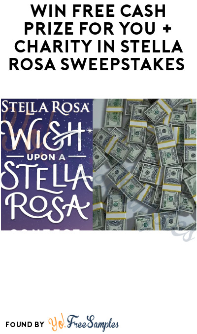 Win FREE Cash Prize for You + Charity in Stella Rosa Sweepstakes (Ages 21 & Older Only)