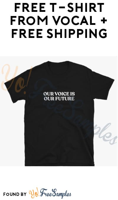 FREE T-Shirt from Vocal + FREE Shipping (Promo Code Required)