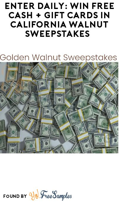 Enter Daily: Win FREE Cash + Gift Cards in California Walnut Sweepstakes