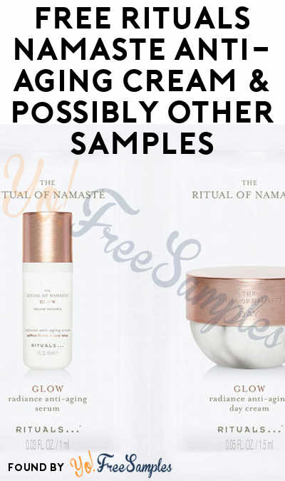 FREE Rituals Namaste Anti-Aging Cream & Possibly Other Samples