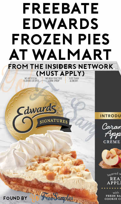 FREEBATE Edwards Frozen Pies At Walmart From The Insiders Network (Must Apply)