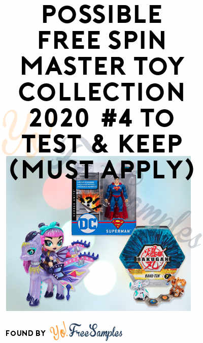 Possible FREE Spin Master Toy Collection 2020 #4 To Test & Keep (Must Apply)