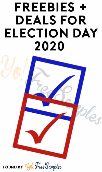 FREEBIES + Deals For Election Day 2020 ☑️
