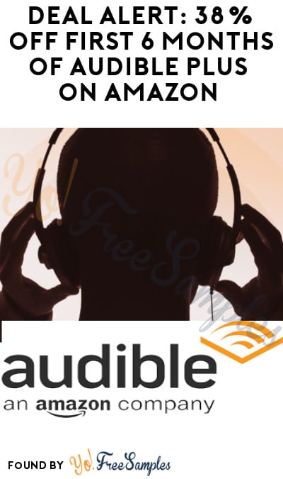 DEAL ALERT: 38% off First 6 Months of Audible Plus on Amazon (Credit Card Required)