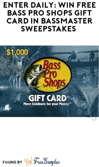 Enter Daily: Win FREE Bass Pro Shops Gift Card in Bassmaster Sweepstakes