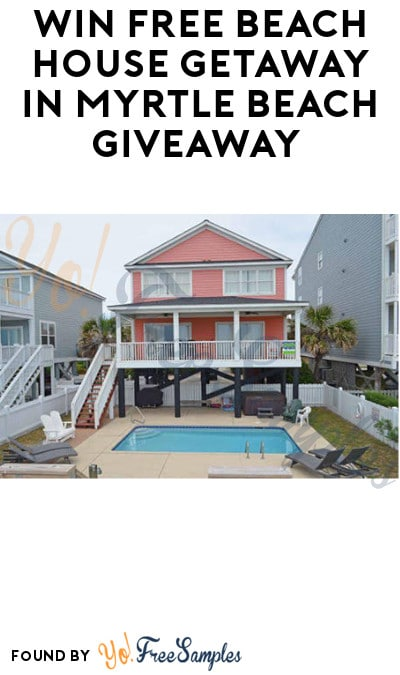 Win FREE Beach House Getaway in Myrtle Beach Giveaway (Ages 25 & Older Only)