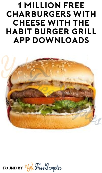 1 Million FREE Charburgers with Cheese With Drink Purchase with The Habit Burger Grill App Downloads