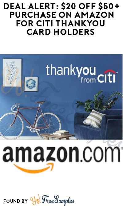DEAL ALERT: $20 Off $50+ Purchase on Amazon for Citi ThankYou Card Holders (Select Users Only)