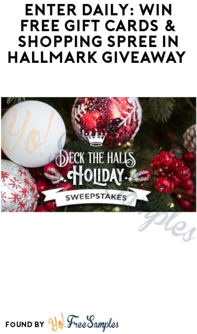 Enter Daily: Win FREE Gift Cards & Shopping Spree in Hallmark Giveaway (Ages 21 & Older Only)