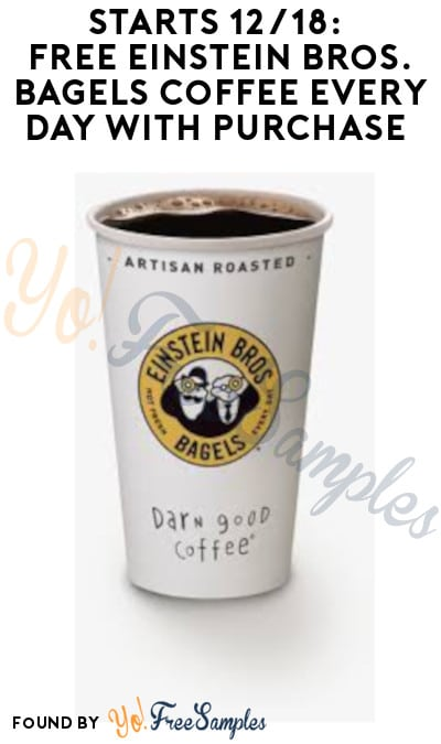 Starts 12/18: FREE Einstein Bros. Coffee Every Day with Purchase (App Required)