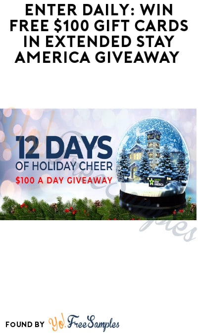 Enter Daily: Win FREE $100 Gift Cards in Extended Stay America Giveaway (Twitter Required)