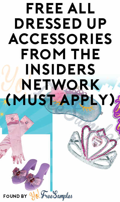 FREE All Dressed Up Accessories From The Insiders Network (Must Apply)