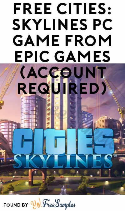 FREE Cities: Skylines PC Game From Epic Games (Account Required)