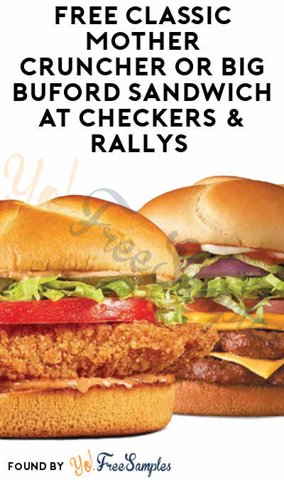 FREE Classic Mother Cruncher or Big Buford Sandwich At Checkers & Rallys