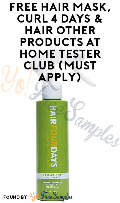 FREE Hair Mask, Curl 4 Days & Hair Other Products At Home Tester Club (Must Apply)