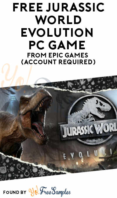 FREE Jurassic World Evolution PC Game From Epic Games (Account Required)