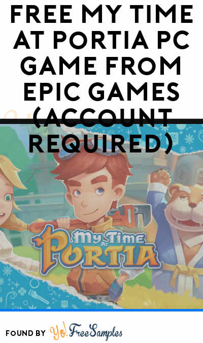 FREE My Time At Portia PC Game From Epic Games (Account Required)