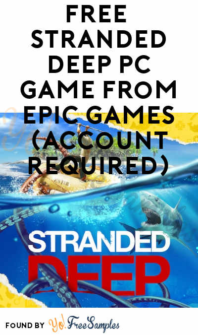 FREE Stranded Deep PC Game From Epic Games (Account Required)
