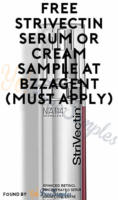 FREE Strivectin Serum or Cream Sample At BzzAgent (Must Apply)