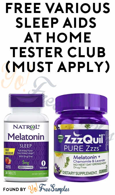 FREE Various Sleep Aids At Home Tester Club (Must Apply)