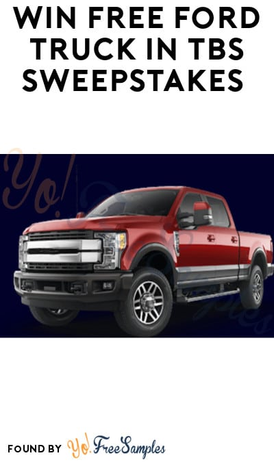 Win FREE Ford Truck in TBS Sweepstakes