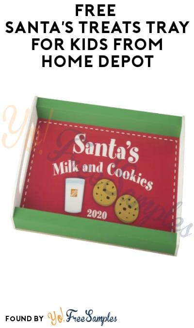 FREE Santa's Treats Tray for Kids from Home Depot