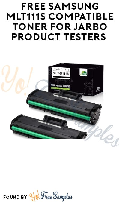 FREE Samsung MLT111S Compatible Toner for Jarbo Product Testers (Must Apply)