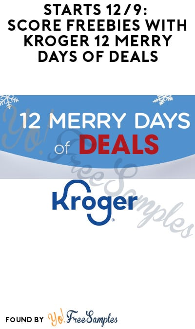 Starts 12/9: Score FREEBIES with Kroger 12 Merry Days of Deals
