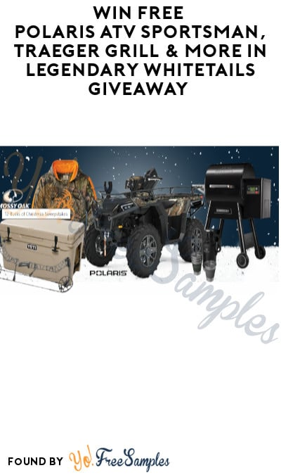 Win FREE Polaris ATV Sportsman, Traeger Grill & More in Legendary Whitetails Giveaway