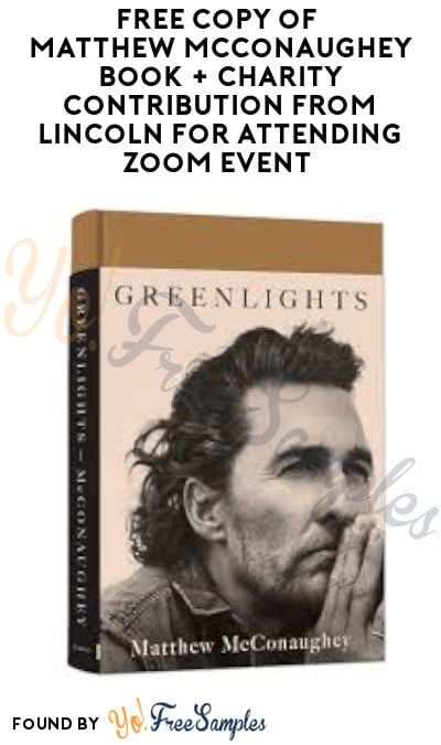 Today 12/1 Only! FREE Copy of Matthew McConaughey Book + Charity Contribution from Lincoln for Attending Zoom Event (Must Sign Up)