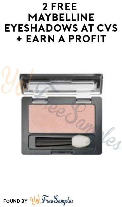 2 FREE Maybelline Eyeshadows at CVS + Earn A Profit (App/ Coupon Required)