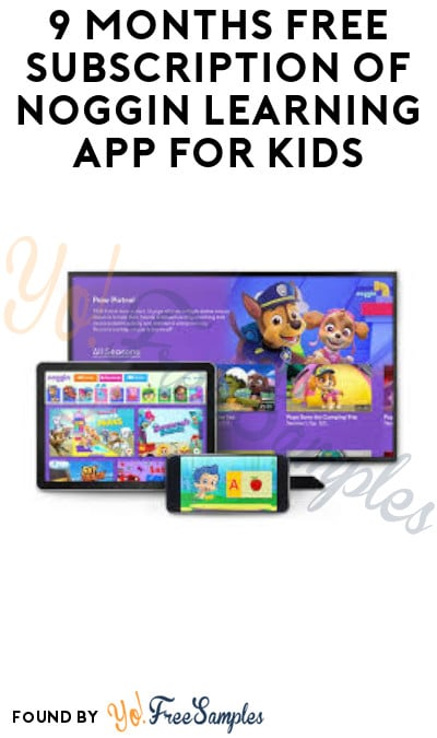 9 Months FREE Subscription of Noggin Learning App for Kids
