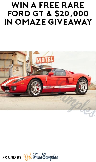 Win a FREE Rare Ford GT & $20,000 in Omaze Giveaway!