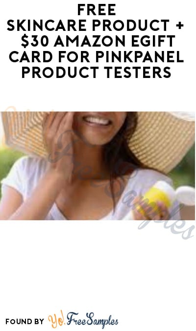 FREE Skincare Products + $30 Amazon eGift Card for PinkPanel Product Testers (Must Apply)