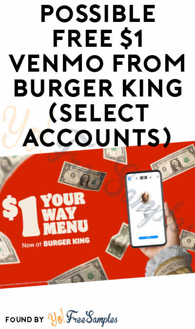Possible FREE $1 Venmo From Burger King (Select Accounts)