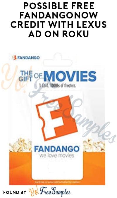 Possible FREE FandangoNOW Credit with Lexus Ad on Roku