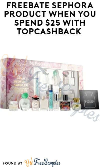FREEBATE Sephora Product When You Spend $25 with TopCashBack (New TopCashBack Members Only)