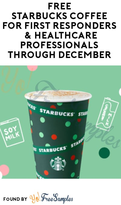 FREE Starbucks Coffee for First Responders & Healthcare Professionals through December