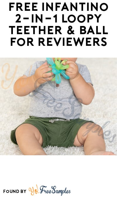 FREE Infantino 2-in-1 Loopy Teether & Ball for Reviewers