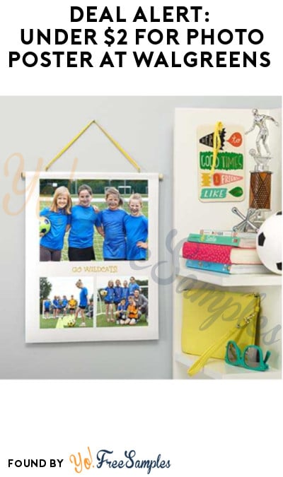 DEAL ALERT: Under $2 for Photo Poster at Walgreens (Code Required)