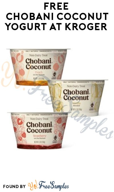 FREE Chobani Coconut Yogurt at Kroger (Account/ Coupon Required)