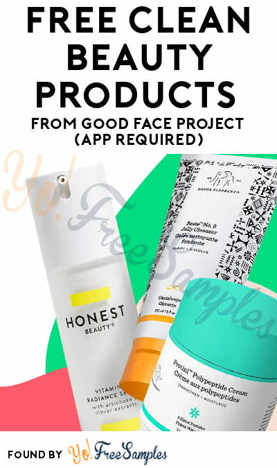 FREE Clean Beauty Products From Good Face Project (App Required)