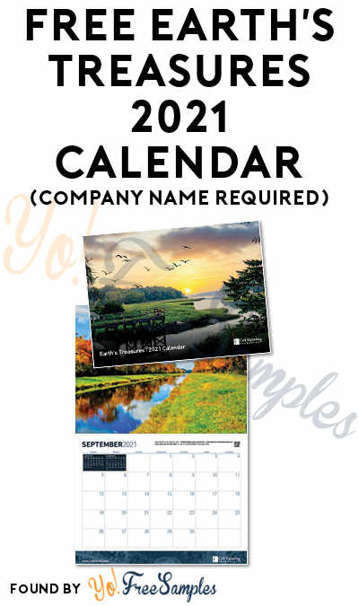 FREE Earth's Treasures 2021 Calendar (Company Name Required)