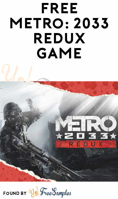 FREE Metro: 2033 Redux PC Game From Epic Games (Account Required)