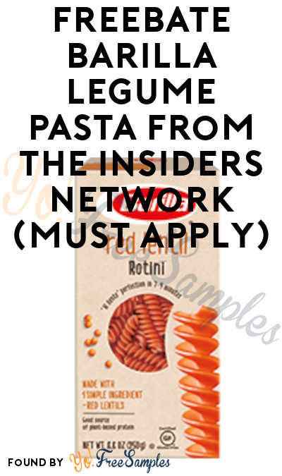 FREEBATE Barilla Legume Pasta From The Insiders Network (Must Apply)