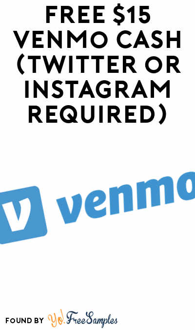 FREE $15 Venmo Cash (Twitter or Instagram Required)