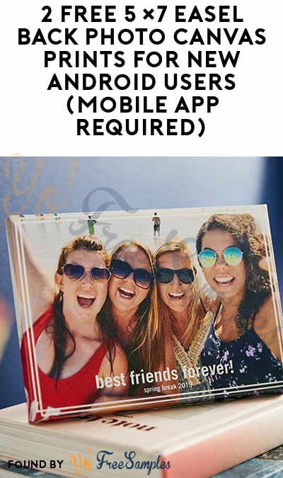 2 FREE 5×7 Easel Back Photo Canvas Prints For New Android Users (Mobile App Required)
